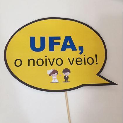 """Imagens de PLACA """"UFA, O NOIVO VEIO"""""""