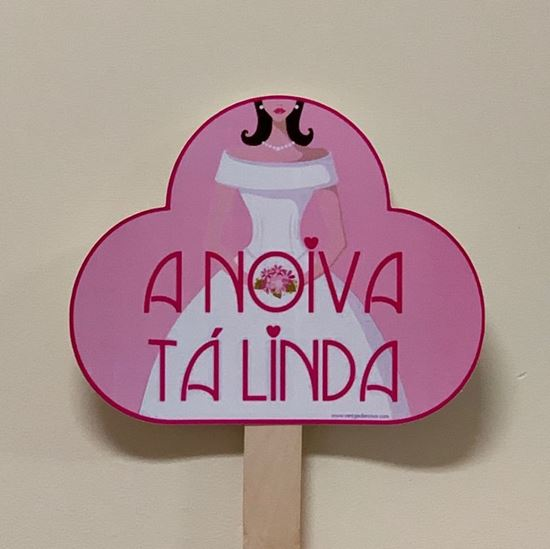"Picture of PLACA ""A NOIVA TÁ LINDA"""