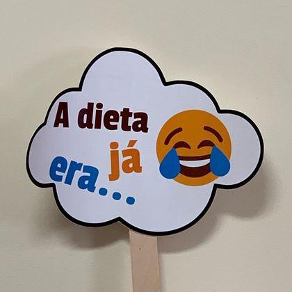 """Imagens de PLACA """"A DIETA JÁ ERA"""""""